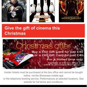 Showcase cinema giftcards 20 % off £50 25% off £60 online or box office Xmas offer from £40