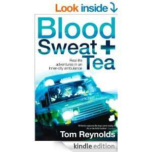 Blood, Sweat and Tea: Real Life Adventures in an Inner-city Ambulance [Kindle Edition] @ Amazon