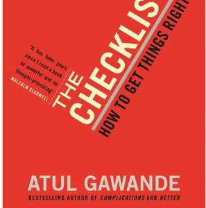 Kindle book offer: The Checklist Manifesto: How To Get Things Right by Atul Gawande £1.09 @ Amazon