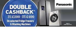 Upto £400 cashback on panasonic selected fridge Freezers and washing machines