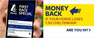 Sky Bet - place a min £5 to max £10 bet on the 1:50 at Cheltenham and get you money back as a free bet if your horse loses
