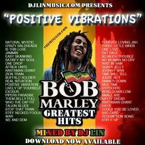 The Ultimate Bob Marley Mix - Positive Vibrations  By DJ Lin - Free Download @ The Mixfeed