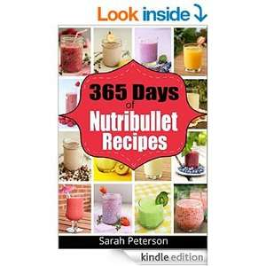 KIndle Ebook @ Amazon -   Nutribullet Recipes: 365 Days of Weight Nutribullet Recipes for Rapid Weight Loss and Better Health [Kindle Edition]
