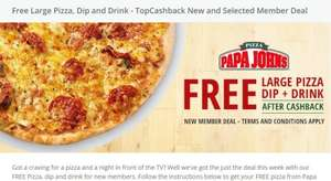 FREE LARGE PIZZA DIP AND DRINK PAPA JOHNS @ Topcashback (New members)