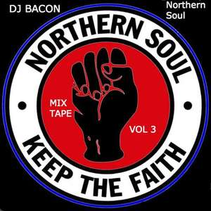 DJ Bacon - Northern Soul Mixtapes  Vol II &  Vol I - Free Downloads @ Soundcloud