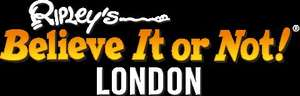 Ripley's Believe It or Not! London 50% off tickets 8th May and 1st June