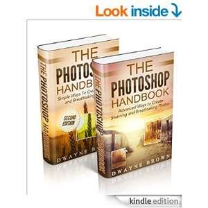 Photography: The COMPLETE Photoshop Box Set For Beginners and Advanced Users [Kindle Edition]