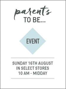 Parents To Be Event Sunday 16th August at participating Mamas and Papas stores