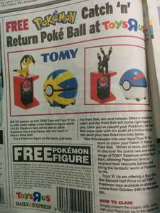 Free Pokemon Catch 'n' Return PokeBall worth £14.99 at Toysrus with the Daily Express (85p) voucher.