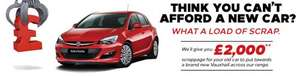 £2000 p/x scrappage on ANY CAR exchanged with Vauxhall + £250 EXTRA OFF