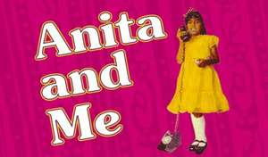 See the film turn in to Theatre Show Anita and Me currently at Stratford Royal Theatre All seats Tickets are