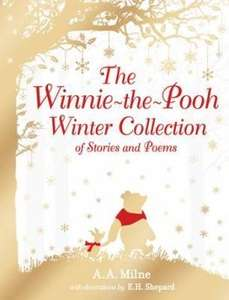 The Winnie-the-Pooh Winter Collection of Stories and Poem £8.10 + FREE delivery @Wordery
