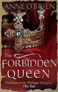 For Fans Of  Philippa Gregory  - Anne O'Brien - The Forbidden Queen [Kindle Edition]  - Free Download @ Amazon