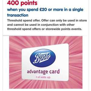 400 points (worth 4.00) on £20 spend at boots with advantage card (User Specific)
