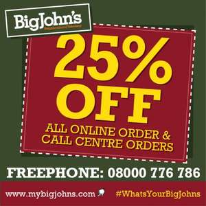 25% off all online and call centre orders @ bigjohns
