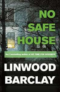 Free for kindle (via Amazon) - No Safe House by Linwood Barclay