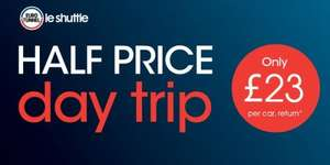 Eurotunnel Half Price Day Trip £23 return (16th,17th,18th Feb only)
