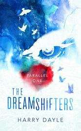 The Dreamshifters: Parallel One by Harry Dayle - Free eBook @ Kobo