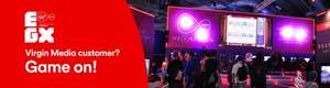 EGX (Euro gaming expo) 50% discounted tickets for Virgin media customers - £11