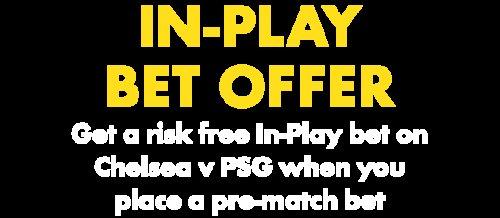More free money Chelsea vs PSG bet offer @ Bet365