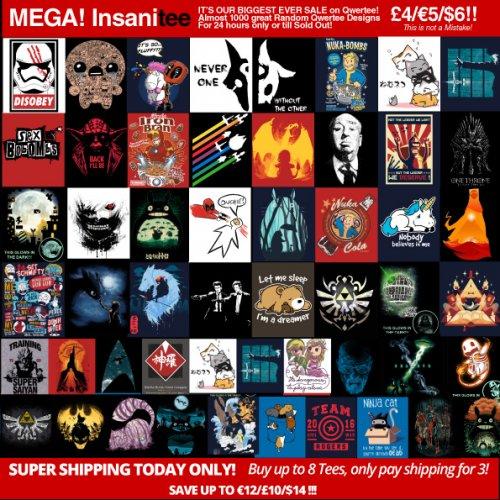 MEGA INSANITEE SALE @ Qwertee T shirts £4 + £2.50 P&P Random designs
