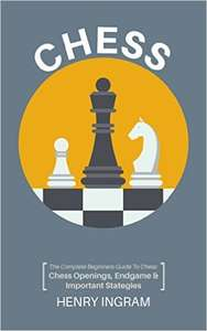 Chess: The Complete Beginner's Guide to Playing Chess  [Kindle Edition]  - Free Download @ Amazon