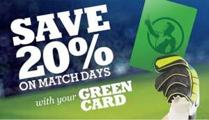 20% Discount on Food & Drink at participating pubs on match days - Green Card