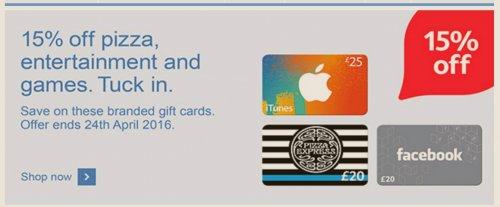 15% off Gift cards ( itunes, pizza express, facebook) @ Tesco