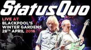 Status Quo £25 at Blackpool Winter Gardens 28th April 2016 @ Ticketline