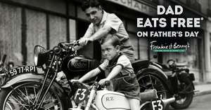 Dads EAT FREE on Fathers Day @ Frankie & Benny's (+ more places in 1st post)