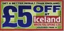 "£5 off a £30 spend at ICELAND voucher in Tomorrow's (Friday) The Sun (50p) - With a ""Get a better result than England"" ""Header"" - OUCH!! Update: Also in Saturday's The Sun edition (70p)"