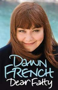 Dawn French Dear Fatty ebook available at £1.99, normally £4.99, probably only for today