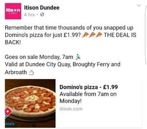 Dominos pizza Dundee 1.99 each from 7am @ itison