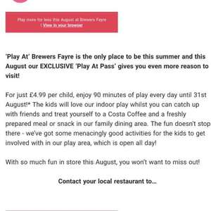 Brewers Fayre Unlimited Play Pass £4.99 For 90 mins Play Every Day Excludes August Bank Holiday.