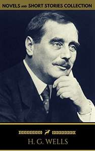 H. G. Wells -  Classics Novels and Short Stories [Included 11 novels & 09 short stories] Kindle Edition   - Free Download @ Amazon