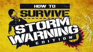 How to Survive - Storm Warning Edition £1.49 [STEAM]