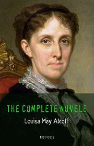 2 Complete Classic Collections  -   Louisa May Alcott: The Complete Novels (Book House) Kindle Edition  &  The Complete Children's Stories (Book House) Kindle Edition    - Both Free Downloads @ Amazon