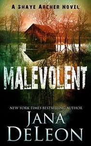 Really Good Thriller -  Malevolent (Shaye Archer Series Book 1) Kindle Edition &  2  Other  Jana Deleon Novels  - Free @ Amazon