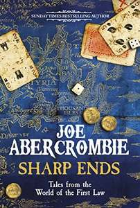 Sharp Ends (Stories from the World of The First Law) by Joe Abercrombie 99p on Kindle @ Amazon