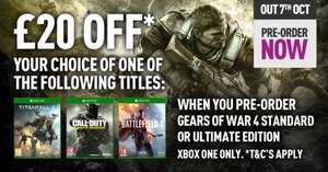 Pre-order Gears Of War 4 Standard OR Ult. Edition and get *£20 OFF* Call of Duty®: Infinite Warfare, Battlefield 1 or Titanfall 2 £49.99 GAME