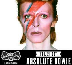 Absolute Bowie - tribute gig at Brooklyn Bowl in O2, London, Fri 21 October £2.50 @ SFF