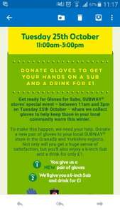 Donate a new pair of gloves Tue 25th Oct and get a 6-inch Sub and a drink for only £1 (Granada & Yorkshire regions only)