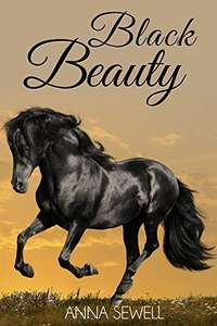 Classic Novel - Anna Sewell -  Black Beauty (Illustrated) Kindle Edition  - Free Download @ Amazon