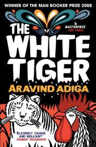 Kindle Daily Deal -- The White Tiger by Aravind Adiga £1.19 (Man Booker Prize Winner 2008)