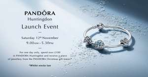 PANDORA Tower Event - Spend £100 and get a free piece of Jewellery (Huntingdon Store)