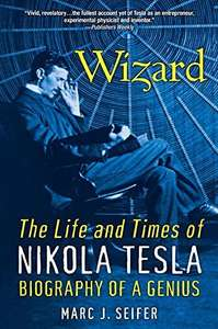 Wizard: The Life And Times Of Nikola Tesla £2.87 [Kindle Edition] @ Amazon