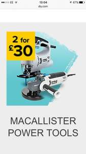 2 for £30 on Mac Allister power tools at B&Q