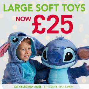 large soft disney toys was £40.99 then £25 now £19 with a code see description @ disney store online. (+£3.95 P&P)