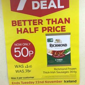 Iceland 7 day deal  instore Richmond Frozen Thick Irish Sausages 364g  Now 50p