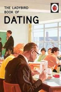 THE LADYBIRD BOOK OF DATING + MORE £3.48 DELIVERED @ AGREATREAD.CO.UK